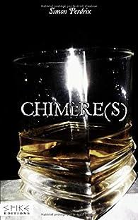 Chimère(s) par Simon Perdrix
