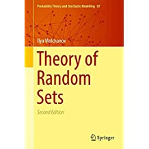 Theory of Random Sets (Probability Theory and Stochastic Modelling, Band 87)