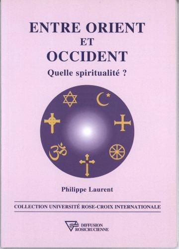 Entre Orient et Occident : Quelle spiritualité ?