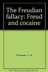 Freudian Fallacy: Freud and Cocaine (Paladin Books)