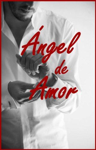 ÁNGEL DE AMOR (Erótica - Romántica) por Karen Strauss