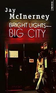 Bright Lights, Big City par Jay McInerney