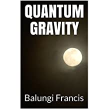 QUANTUM GRAVITY (English Edition)