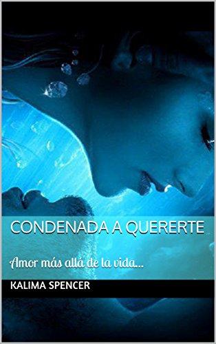 condenada-a-quererte-amor-mas-alla-de-la-vida-spanish-edition