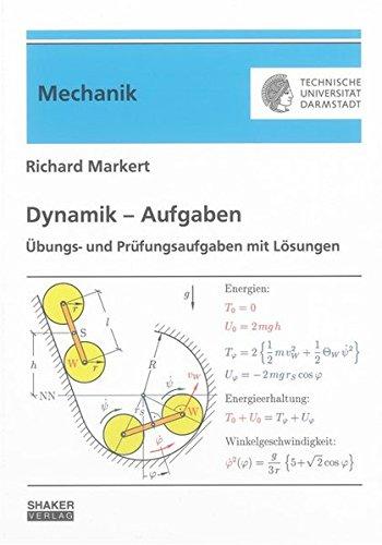 Dynamik - Aufgaben (Berichte aus der Mechanik)