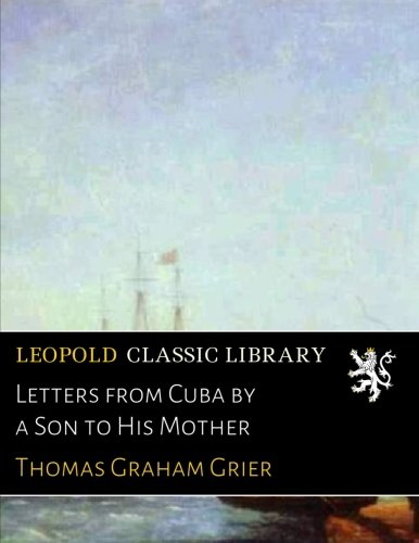 Letters from Cuba by a Son to His Mother por Thomas Graham Grier