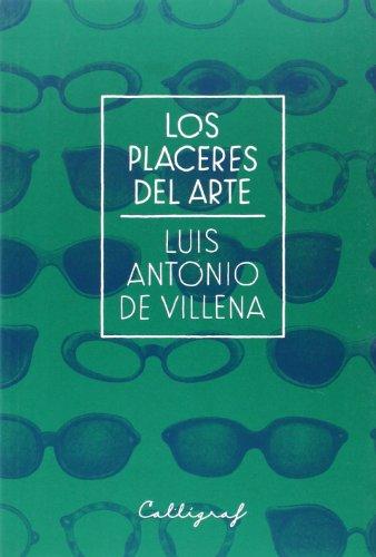 Los placeres del arte (Ensayo) por Luis Antonio de Villena