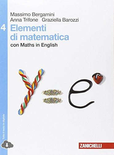 Elementi di matematica. Con Maths in english. Per le Scuole superiori. Con espansione online: 4