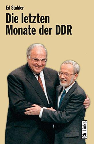 Die letzten Monate der DDR: Die Regierung de Maizière und ihr Weg zur deutschen Einheit (DDR-Geschichte) - 23 Einheiten