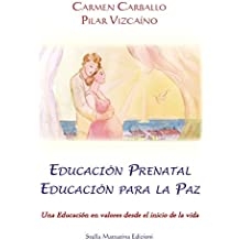 Educación Prenatal - Educación para la Paz: una Educación en valores desde el inicio de la vida (Universitaria Athena nº 3)