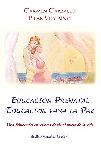 Educación Prenatal - Educación para la Paz: una Educación en valores desde el inicio de la vida (Universitaria Athena nº 3) por Carmen  Carballo