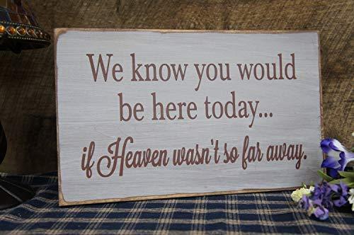 Beyyins We Know You Would Be Here Today. If Heaven Wasn't So Far Away. Rustikales Gedenktafel für Hochzeiten, Antik-Optik, handbemalt, mit Zitaten (Gedenktafel An Der Hochzeit)