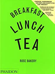 Breakfast Lunch Tea: Rose Bakery