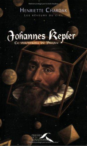 Johannes Kepler : Le Visionnaire de Prague par HENRIETTE CHARDAK