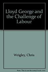 Lloyd George and the Challenge of Labour