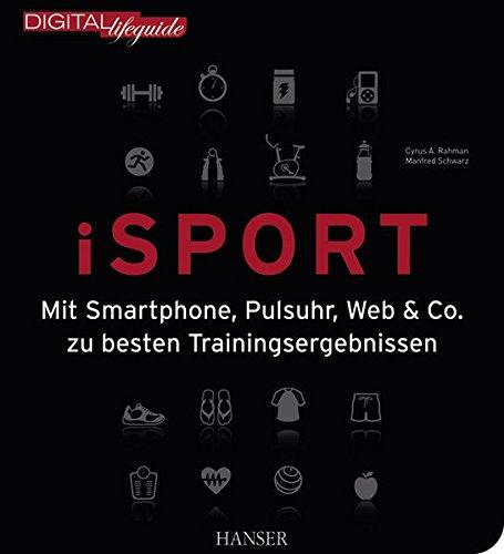 iSport: Mit Smartphone, Pulsuhr, Web & Co. zu besten Trainingsergebnissen