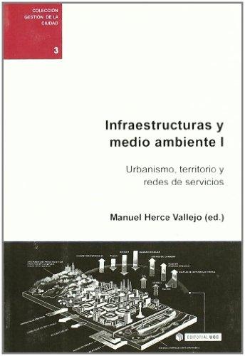 Infraestructuras y medio ambiente I: Urbanismo, territorio y redes de servicios (Gestión de la ciudad)