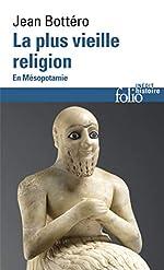 La plus vieille religion - En Mésopotamie de Jean Bottéro