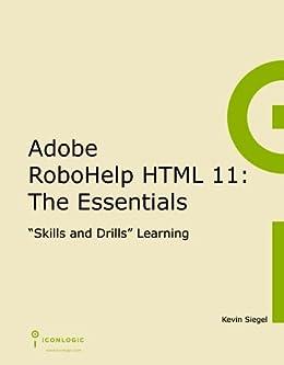 Adobe RoboHelp HTML 11: The Essentials (English Edition) de [Siegel, Kevin]
