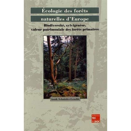 Ecologie des forêts naturelles d'Europe : Biodiversité, sylvigénèse, valeur patrimoniale des forêts primaires
