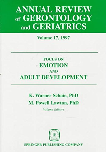 [(Annual Review of Gerontology and Geriatrics: Focus on Emotion and Adult Development v. 17)] [Edited by M.Powell Lawton ] published on (November, 1997)