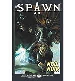Hine, David [ Neonoir (Spawn) ] [ NEONOIR (SPAWN) ] Dec - 2008 { Paperback }