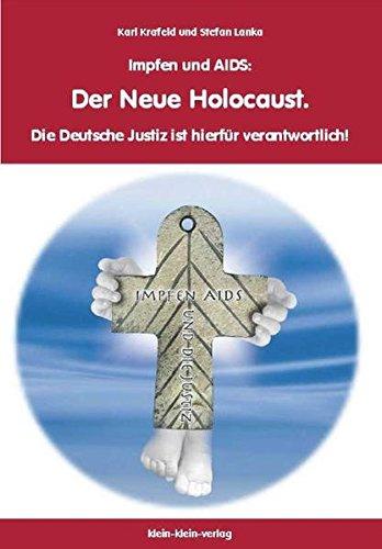 Impfen und AIDS: Der Neue Holocaust. Die Deutsche Justiz ist hierfür verantwortlich! -