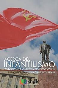 Acerca del infantilismo 'izquierdista' y del espíritu pequeñoburgués par  Vladimir Ilich Lenin