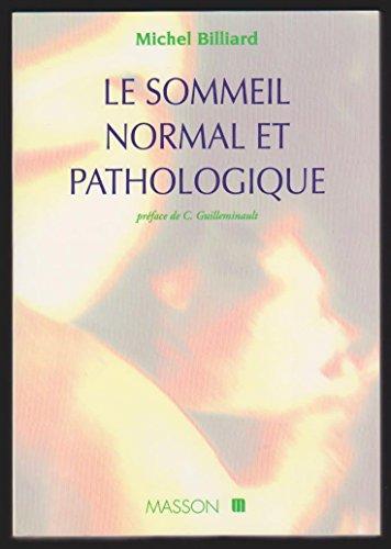 LE SOMMEIL NORMAL ET PATHOLOGIQUE. Troubles du sommeil et de l'veil