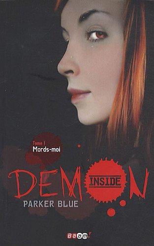 Demon Inside, Tome 1 : Mords-moi par Parker Blue