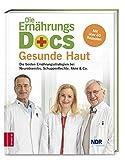 Die Ernährungs-Docs - Gesunde Haut: Die besten Ernährungsstrategien bei Neurodermitis, Schuppenflechte, Akne & Co. - Dr. med. Anne Fleck, Dr. med. Jörn Klasen, Dr. med. Matthias Riedl