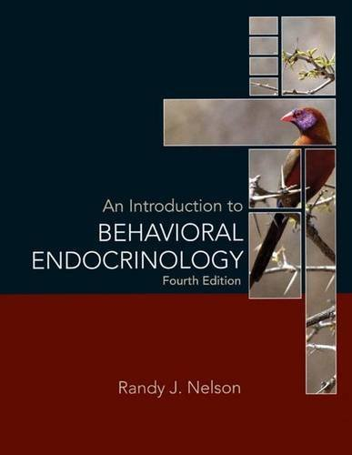 An Introduction to Behavioral Endocrinology by Randy J. Nelson (2011-09-20)