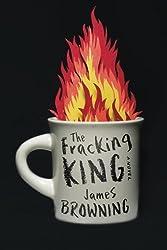 The Fracking King: A Novel