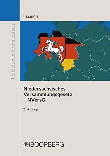 Niedersächsisches Versammlungsgesetz - NVersG -: Kommentar (Polizeirecht kommentiert)