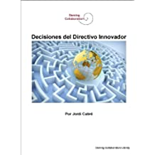 Decisiones del Directivo Innovador (Deming Collaboration Library nº 4)