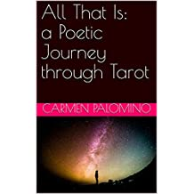All That Is: a Poetic Journey through Tarot (English Edition)