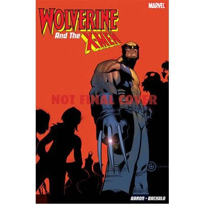 [Wolverine & The X-Men: v. 1-5 * *] [by: Jason Aaron]