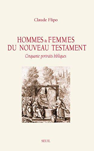 Hommes et Femmes du Nouveau Testament. Cinquante p (Essais religieux (H.C.)) par Claude Flipo