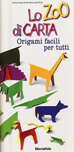Lo zoo di carta. Origami facili per tutti. Ediz. illustrata (Electa Kids) por Inkyeong Kim