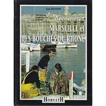 Découvrir marseille et les bouches du Rhône                                                   103197