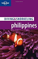Diving and Snorkeling Philippines (Lonely Planet Diving and Snorkeling Guides)