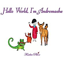 Hello World, I'm Andromache.