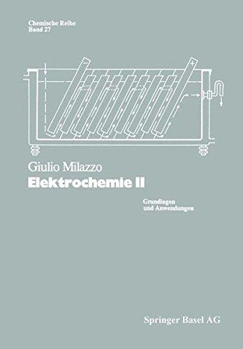 Elektrochemie: Grundlagen Und Anwendungen (Lehrbücher und Monographien aus dem Gebiete der exakten Wissenschaften)