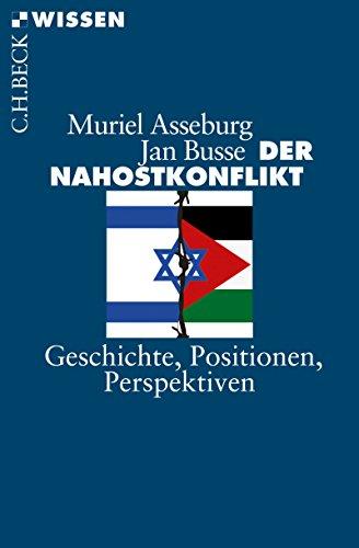 Der Nahostkonflikt: Geschichte, Positionen, Perspektiven (Beck Paperback 2858)