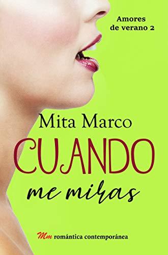 Cuando me miras (Amores de verano nº 2) de Mita Marco