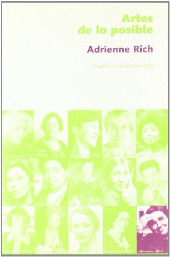 Artes de lo posible. ensayos y conversaciones (Cosecha De Nuestras Madres) por Adrienne Rich
