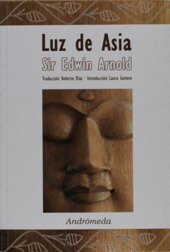 Luz de Asia o la gran renunciacion/Light of Asia or the Great Renunciation por Edwin Arnold