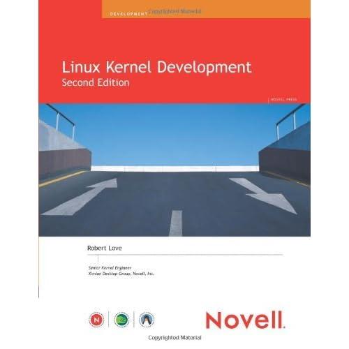 Linux Kernel Development (Novell Press) by Robert Love (12-Jan-2005) Paperback