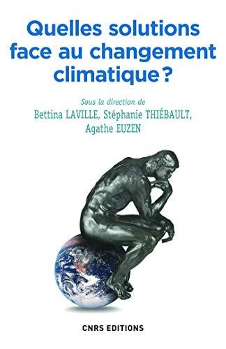 Quelles solutions face au changement climatique ?