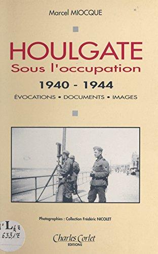 Houlgate sous l'Occupation (1940-1944) : Évocations, documents, images